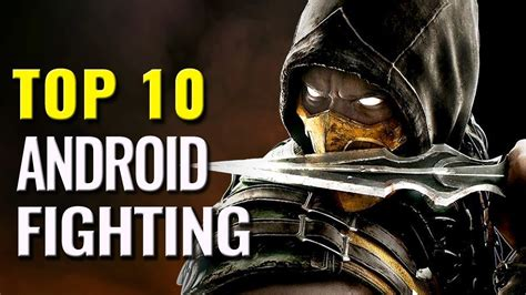 best fighting for android top 10 best android fighting