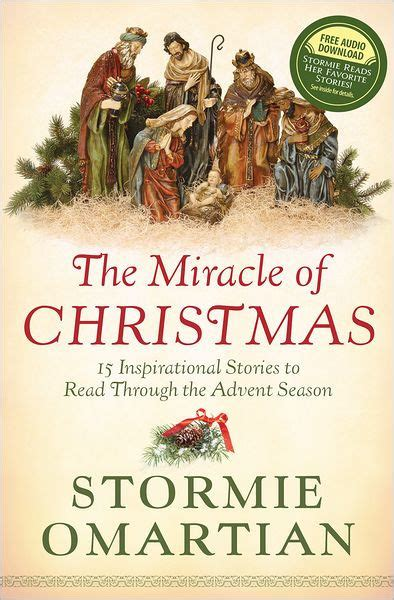 best inspirational christmas stories the miracle of 15 inspirational stories to read through the advent season by stormie