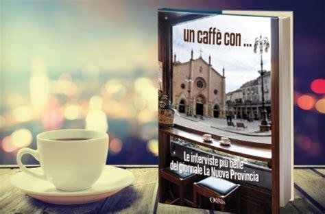 libreria di libro in libro in edicola e libreria il libro un caff 232 con la nuova