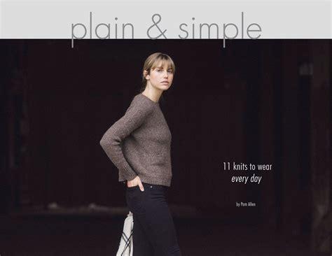 plain simple 11 knits to wear every day i like knitting