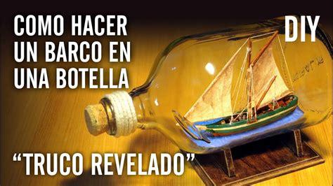 Como Hacer Un Barco En Una Botella | como hacer un barco en una botella quot truco revelado quot youtube