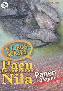 Usaha Pembenihan Ikan Bawal Di Berbagai Wadah Kholish Mahyuddin buku 6 jurus sukses pacu pertumbuhan nila panen 60 kg m3 penebar swadaya