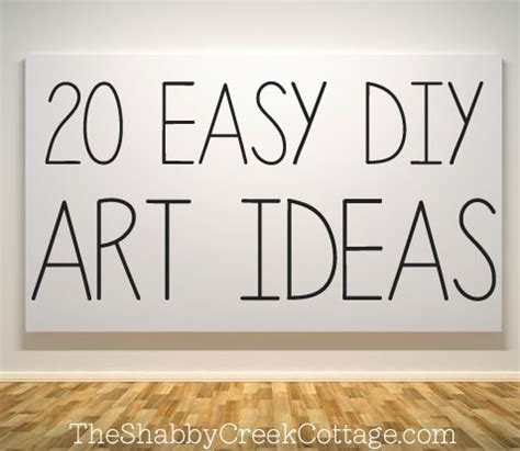make your own artwork for home decor 20 ways to make your own wall art