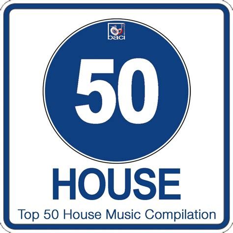 Various Top 50 House Music Compilation Vol 2 Best House Deep House Tech House Hits