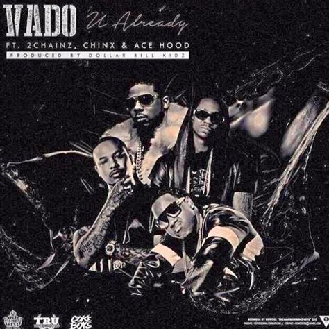 my lyrics vado vado you already lyrics genius lyrics