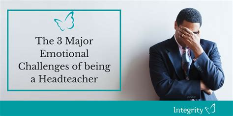 challenges of being a the 3 major emotional challenges of being a headteacher
