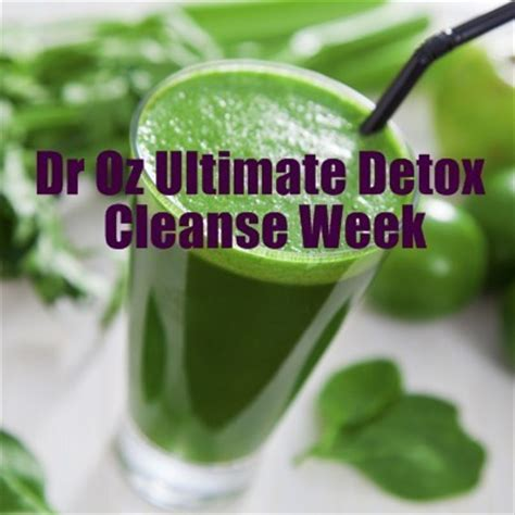 Top Week Detox by Dr Oz Ultimate Detox Cleanse Week Belly Fighting Food