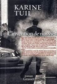 Karine Tuil Biographie by L Invention De Nos Vies By Karine Tuil
