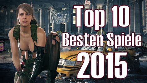 Gute Auto Spiele by 2015 Top 10 Besten Spiele F 252 R Pc Ps4 And Xbox One Youtube