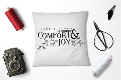 comfort and joy pillow comfort and joy pillow cover lovejoy workshop