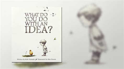 Do What You What You Do what do you do with an idea by kobi yamada and mae besom