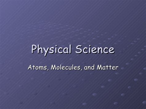 matter and atoms atoms molecules and matter