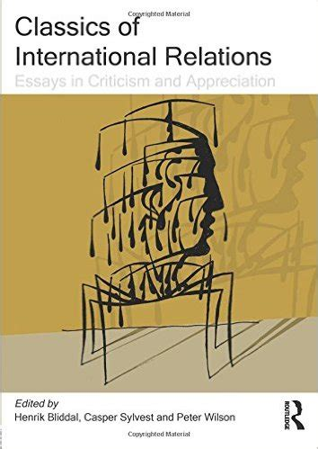 International Relations Essays by Classics Of International Relations Essays In Criticism And Appreciation 187 For All