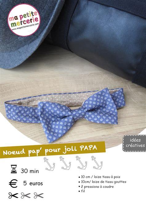 Diy Noeud Papillon by Diy Noeud Papillon Pour Joli Papa Ma Mercerie