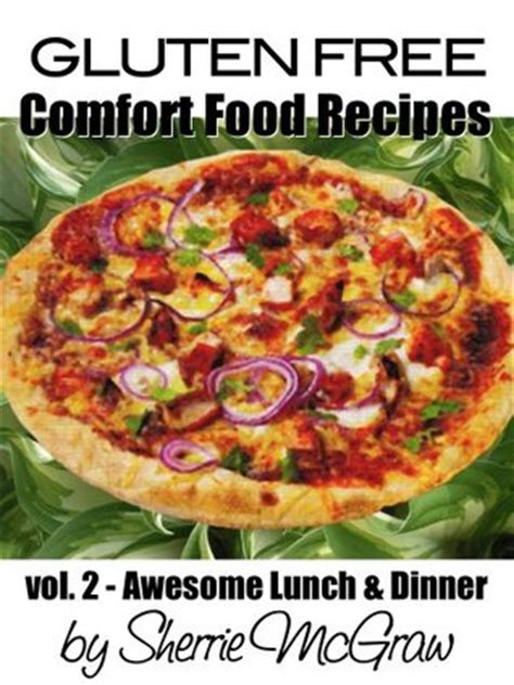 comfort food read online gluten free comfort food recipes awesome lunch and dinner