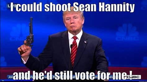 Sean Hannity Meme - shooter quickmeme