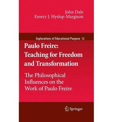 the only certain freedom the transformative journey of the entrepreneur books transformation is only valid if it is ca by paulo freire