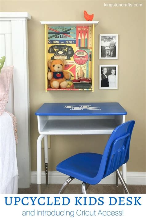 upcycle kids desk introducing cricut acess kingston