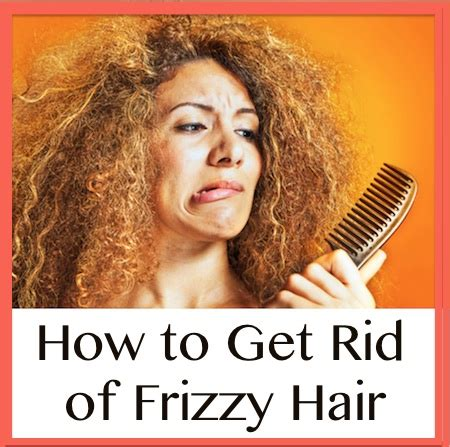 how i get rid of frizzy puffy hair for days helpful top fixes for frizzy hair