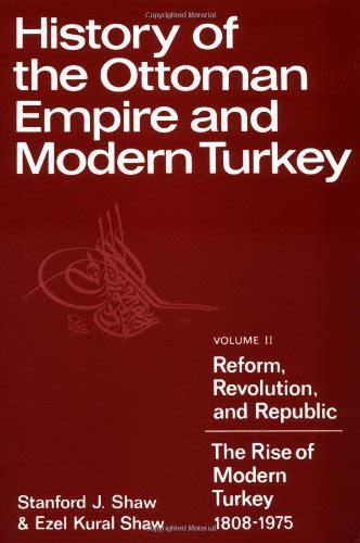 rise of the ottoman empire stanford jay shaw britannica com
