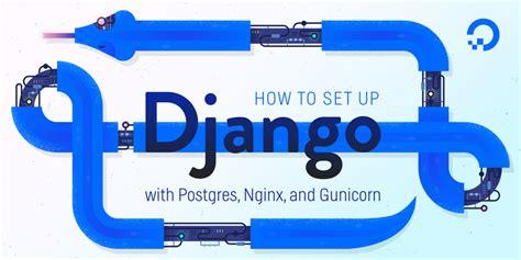 django newsletter tutorial how to set up django with postgres nginx and gunicorn on
