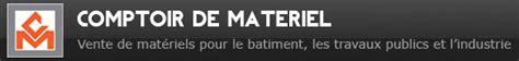 Comptoir Du Materiel by Comptoir De Mat 233 Riel Vente D Engins De Chantier 224