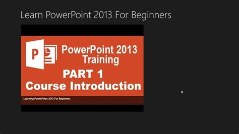 powerpoint tutorial for beginners 2010 how to use powerpoint 2013 for beginners for windows 8 and 8 1