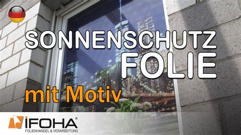 Folie Eigenes Motiv by Selbstklebende Sonnenschutzfolie Mit Bild Eigenes Motiv
