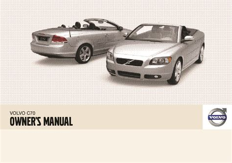 service manual 2007 volvo c70 owners manual 2007 volvo