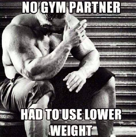 Gym Partner Meme - 87 best images about gym humor on pinterest weightlifting bodybuilding memes and mma workout