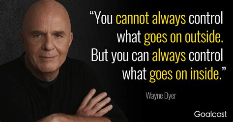 wayne dyer quotes wayne dyer quote on things you can t goalcast