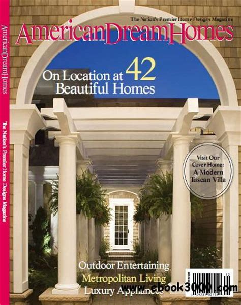 american dream homes magazine american dream homes magazine 2011 edition free ebooks