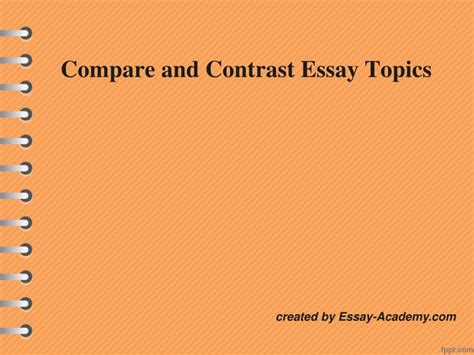 Compare And Contrast Essay Prompt by Ppt Compare And Contrast Essay Topics Powerpoint Presentation Id 7283799