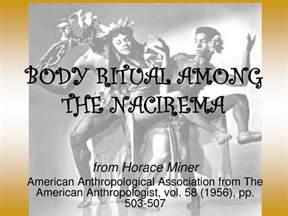 Ritual Among The Nacirema Essay by Ritual Among The Nacirema By Horace Miner Kmla 18th Wave Heeseung Hwang