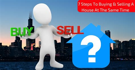 selling and buying a house at the same time how to sell and buy a house without a huge headache