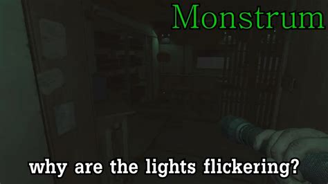 quot why are the lights flickering quot l monstrum part 1