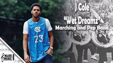video j cole wet dreamz stereoday quot wet dreamz quot j cole marching pep band sheet music