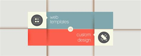 web templates vs custom web design what to choose