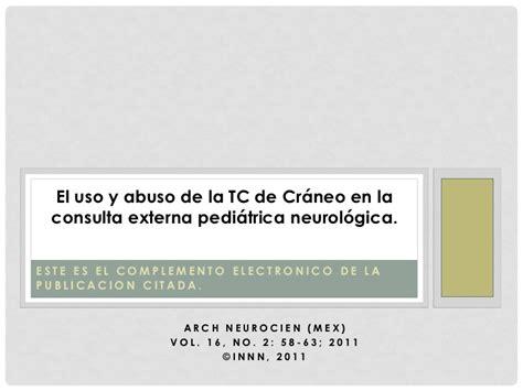 el crneo de akhenatn 8498725585 el uso y abuso de la tc de cr 225 neo en la consulta externa pedi 225 trica n