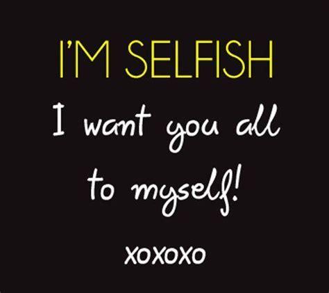 selfish quotes quotesgram