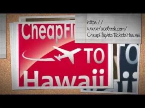 guarantee cheap flights   hawaii airline  cheapest youtube