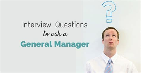 top 12 questions to ask a general manager wisestep