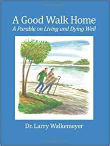the best how to die well books a walk home a parable on living and dying well