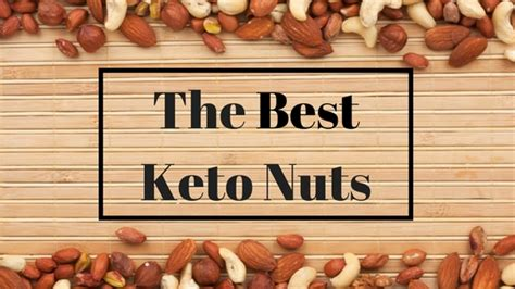nuts best best keto nuts which ones to eat and which ones to avoid