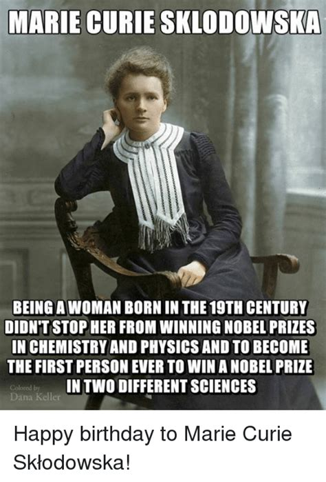 Marie Meme - marie curie sklodowska being awo man born in the 19th