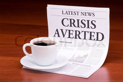 Crisis Averted by The Newspaper News With The Headline Crisis Averted