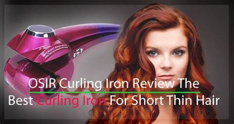 best curling iron for short fine hair osir curling iron reviews the best curling iron for short