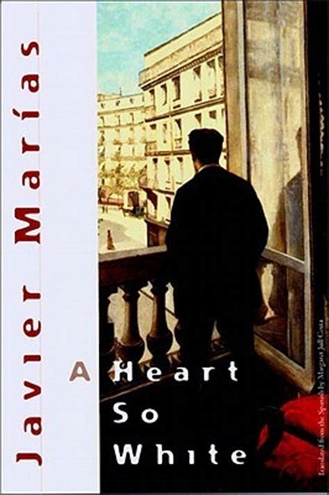 a heart so white by javier mar 237 as reviews discussion bookclubs lists