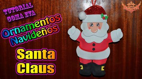 imagenes de santa claus en foami tutorial navidad ornamentos para el 193 rbol santa claus