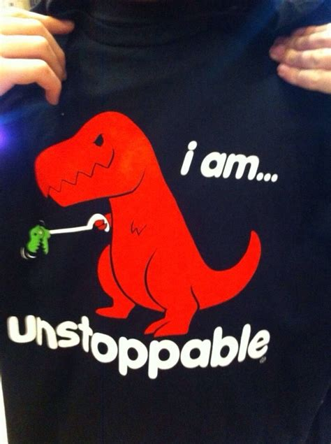 T Rex Meme Unstoppable - unstoppable t rex saw it on theberry pinterest